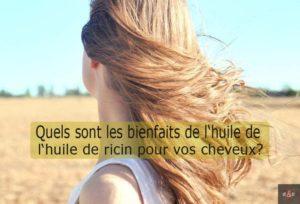 bienfaits huile ricin cheveux